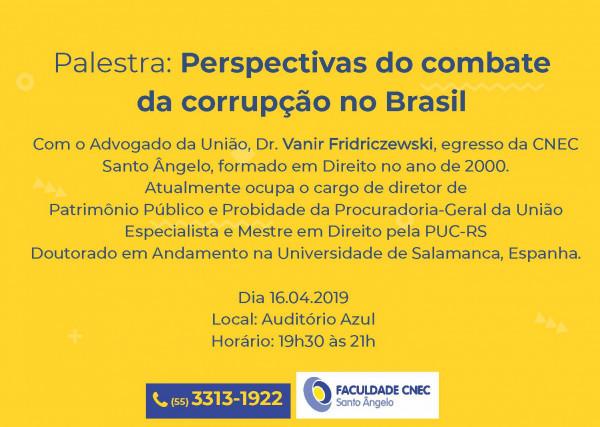 16 de abril - Palestra: Perspectivas do combate da corrupção no Brasil