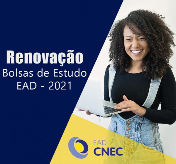 Editais para renovações de bolsas CNEC e bolsas PROUNI - EAD/ 2021