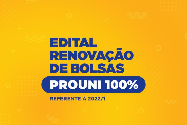 Edital Renovação de Bolsas PROUNI - 2022.1