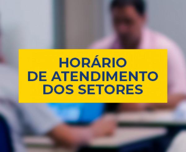 HORÁRIO DE ATENDIMENTO DOS SETORES